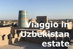 viaggio in uzbekistan estate